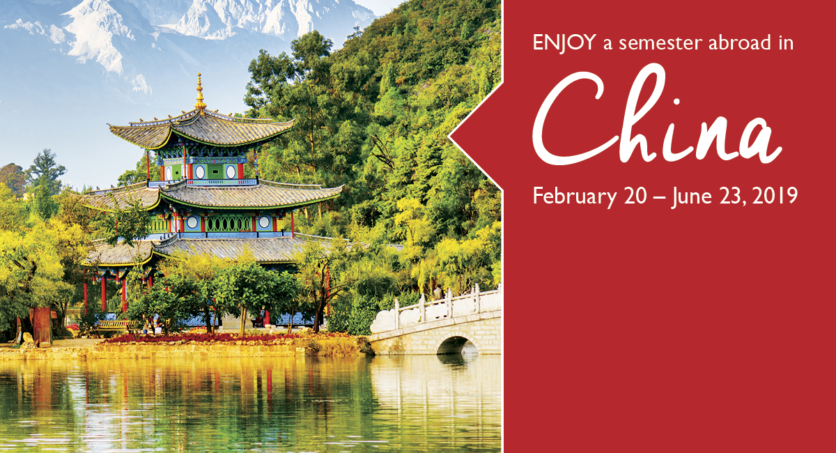 Enjoy a Semester Abroad in China, February 20 - June 23, 2019