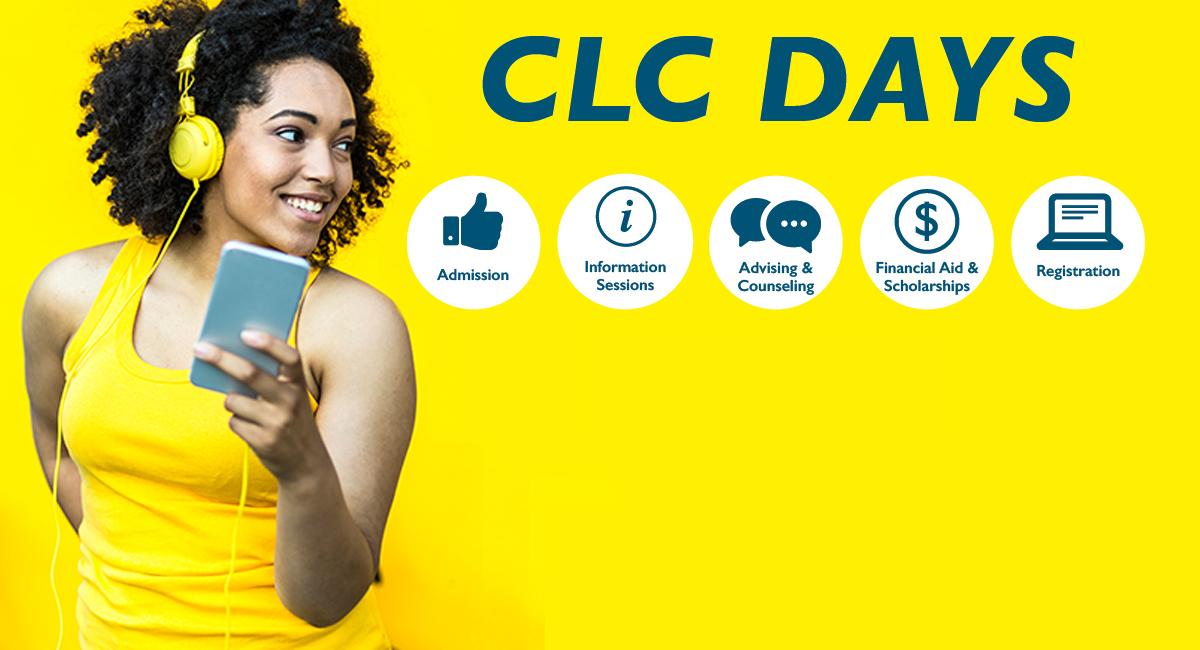 Register for classes, take a tour and learn about all that CLC has to offer. Join us for CLC Days Monday, July 22 through Thursday, July 25 anytime between 10 a.m. and 6 p.m.