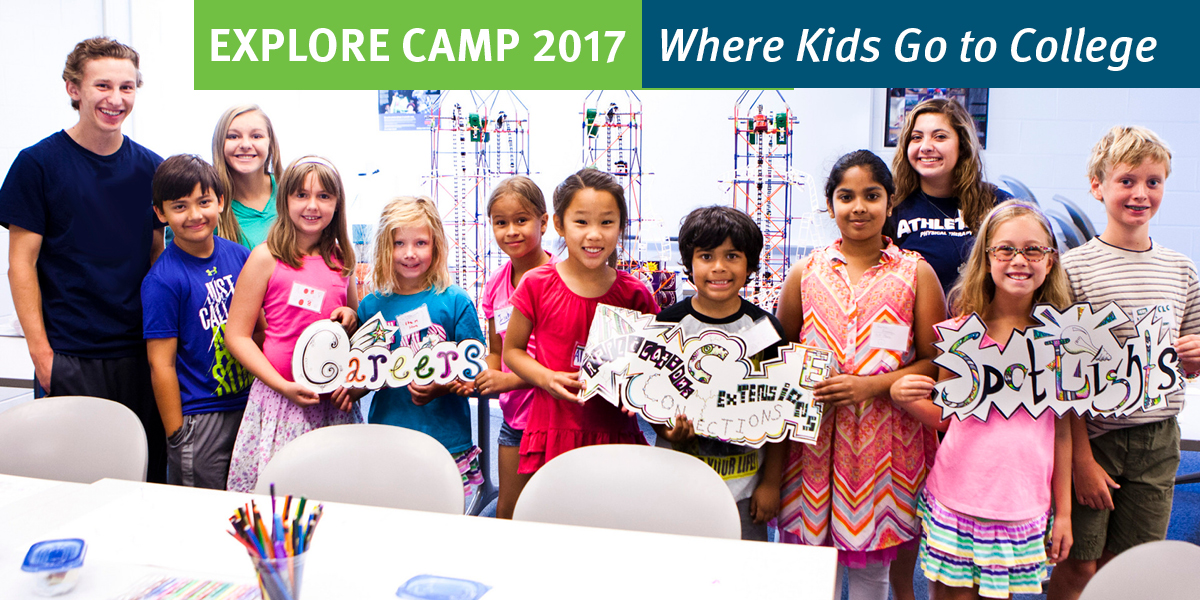 Explore Camp 2017: Where the kids go to college. Camps begin June 12.