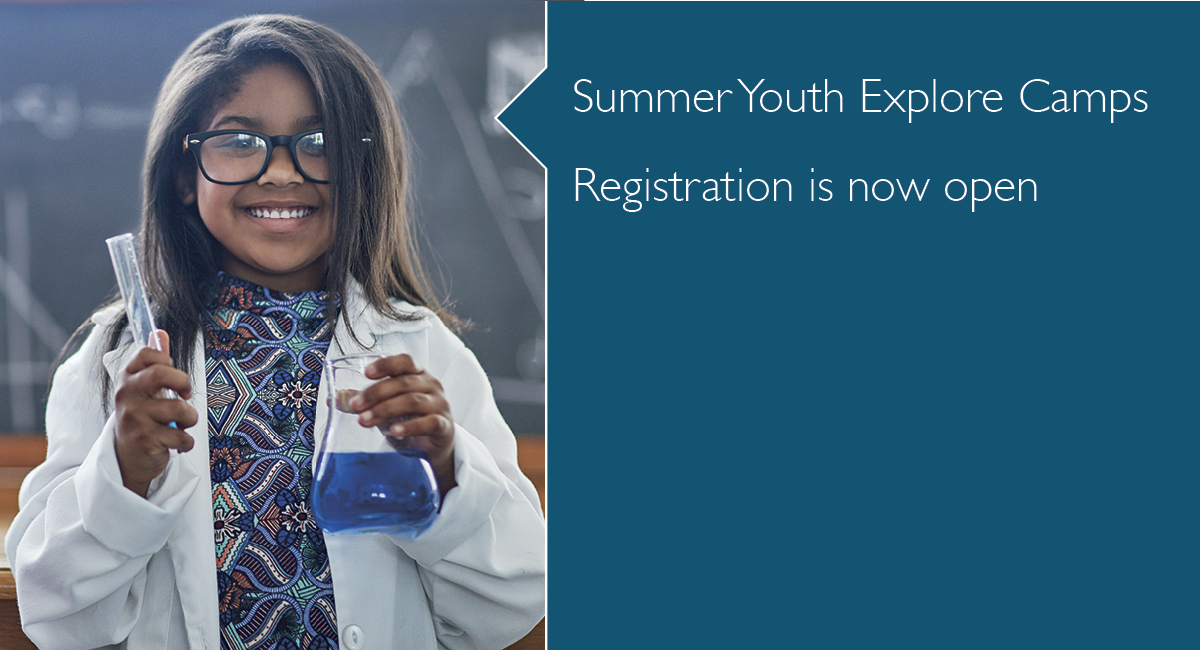 Summer Youth Explore Campus - Registration is now open