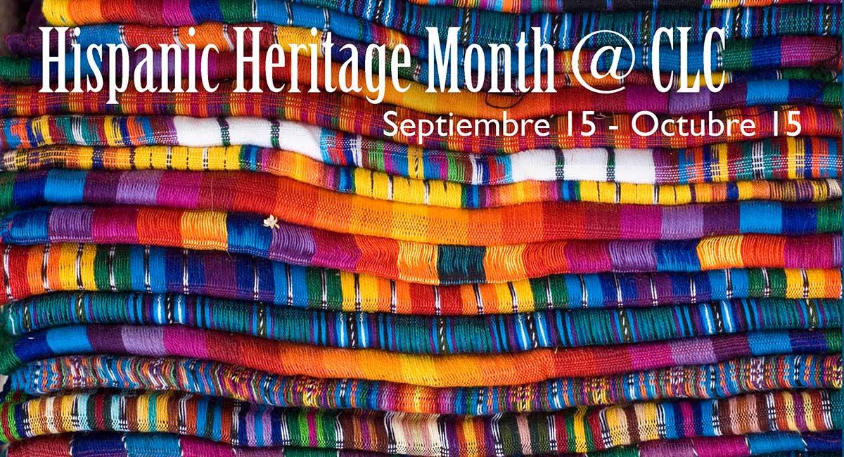 Hispanic Heritage Month @ CLC, September 15 - October 15