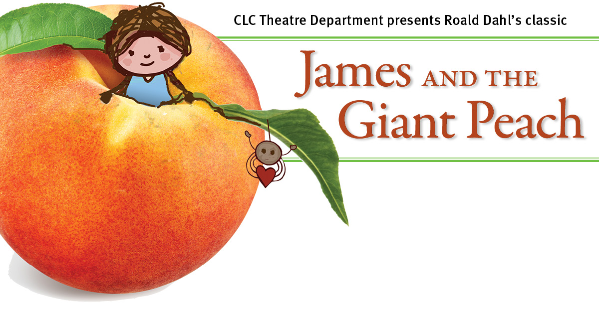 CLC Theatre Department presents James and the Giant Peach