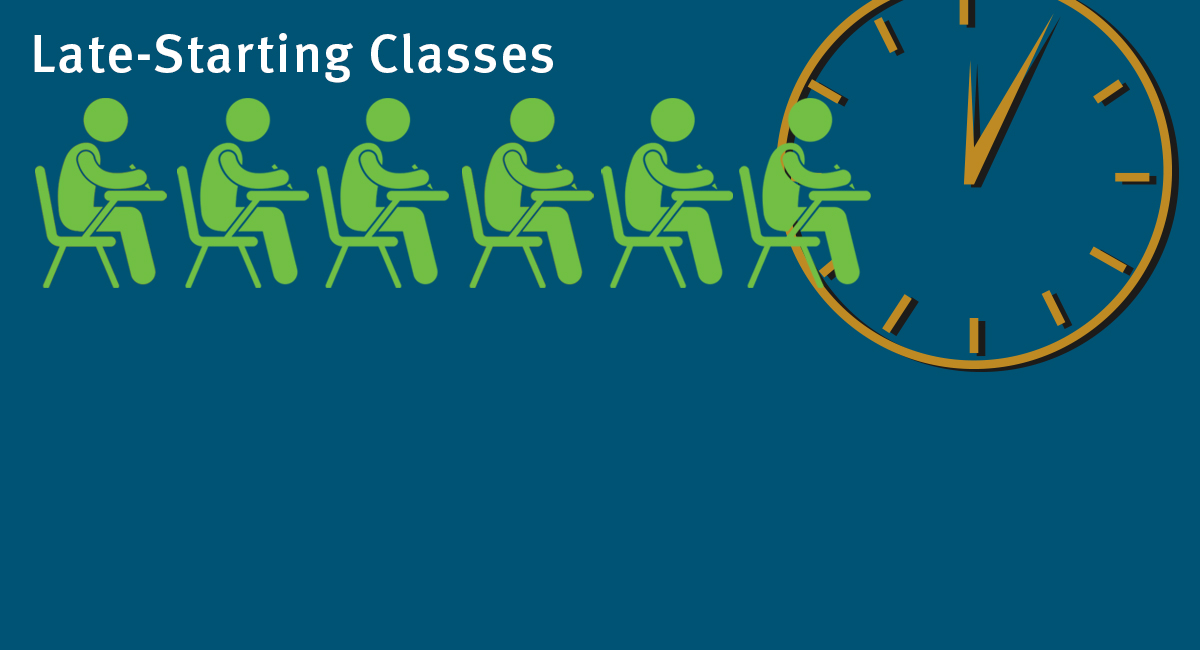 Register now for late-starting classes