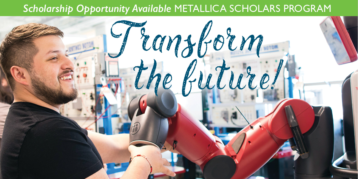 Student working on a robot. Scholarship opportunity though the Metallica Scholars Program.