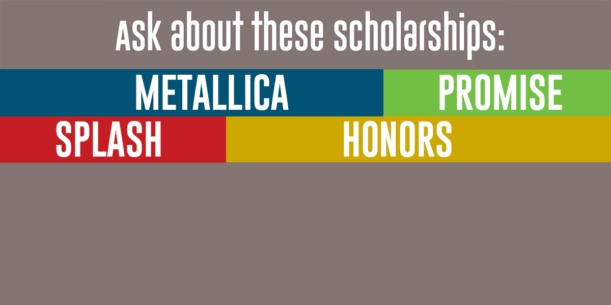 Ask about our many scholarship opportunities