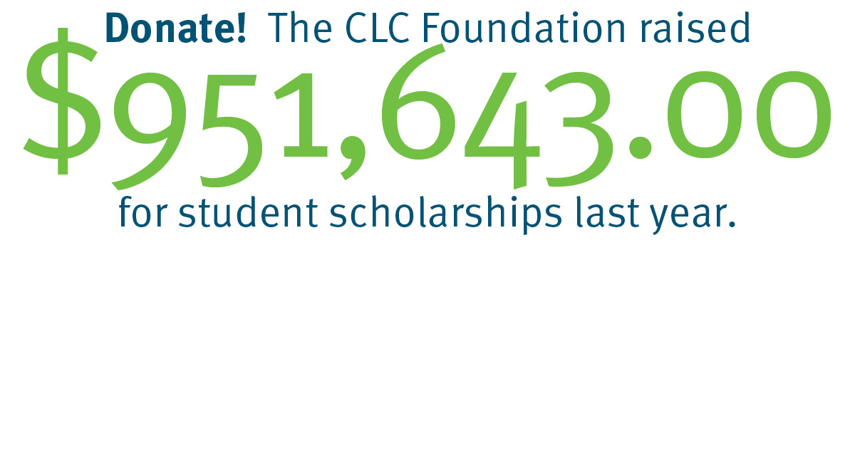 The CLC Foundation raised $951,643 for student scholarships last year.