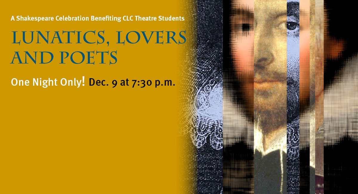 """Shakespeare Celebration benefiting CLC theatre students: """"Lunatics, Lovers and Poets,"""" one night only on Dec. 9"""