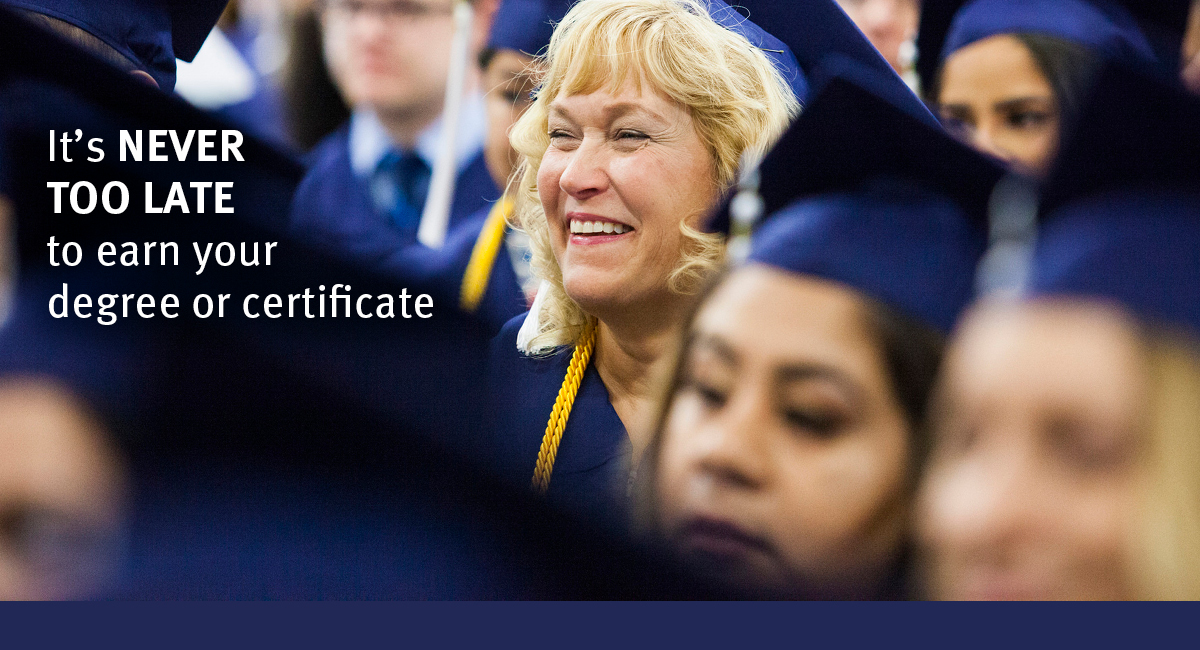 It is never too late to earn your degree or certificate. Sign up now for our 8-week summer session.