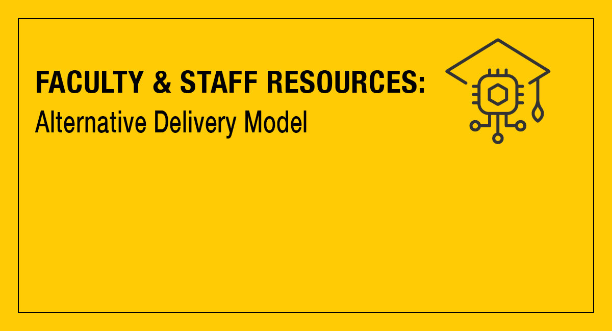 Faculty and staff resources - Alternative delivery model