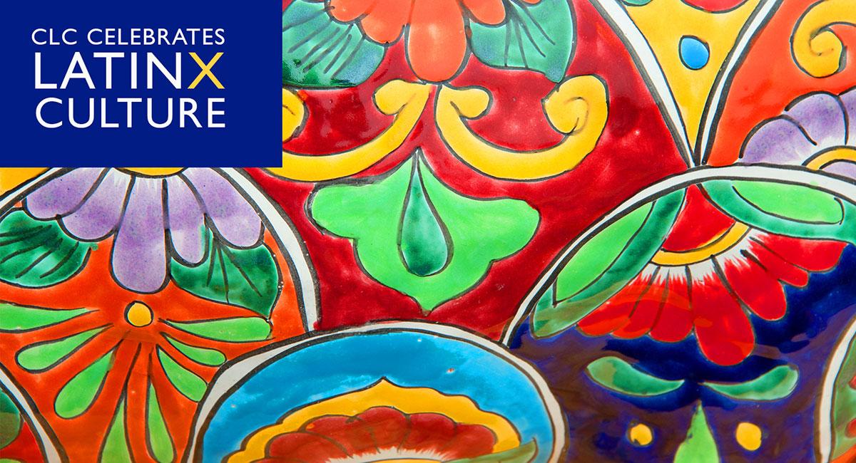 Latinx Heritage Month @ CLC, September 15 - October 15